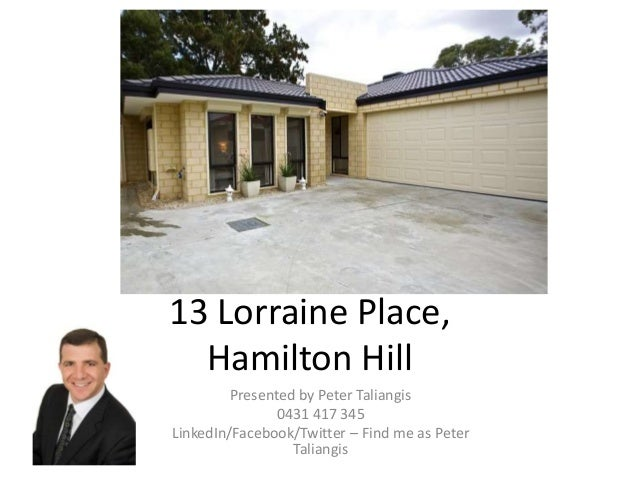 13 Lorraine Place, Hamilton Hill Presented by Peter Taliangis 0431 417 345 LinkedIn/Facebook/Twitter – Find me as Peter Ta...