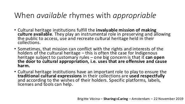 When available rhymes with appropriable • Cultural heritage institutions fulfill the invaluable mission of making culture ...