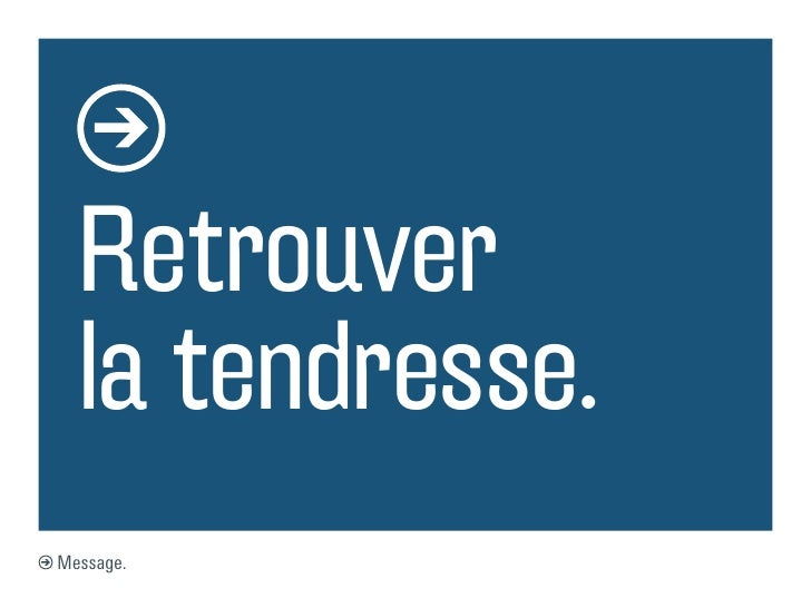Retrouver  la tendresse.Message.