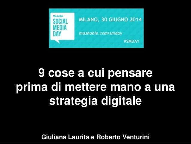 9 cose a cui pensare prima di mettere mano a una strategia digitale Giuliana Laurita e Roberto Venturini