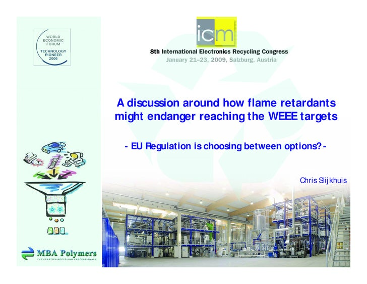 A discussion around how flame retardants might endanger reaching the WEEE targets   - EU Regulation is choosing between op...