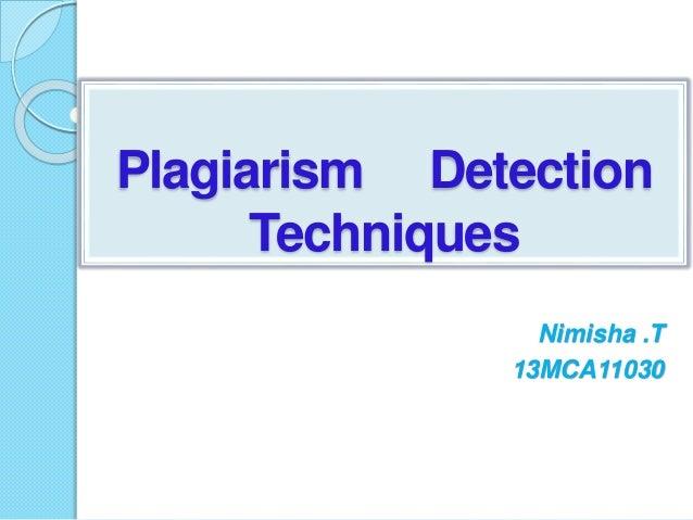 Plagiarism Detection Techniques Nimisha .T 13MCA11030