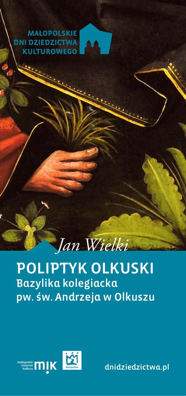 POLIPTYK OLKUSKI Bazylika kolegiacka pw. św. Andrzeja w Olkuszu dnidziedzictwa.pl Jan Wielki