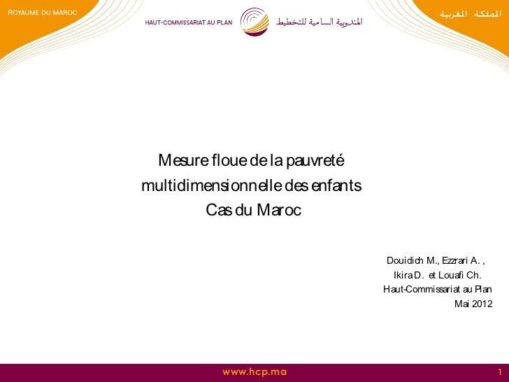 Mesure floue de la pauvretémultidimensionnelledes enfants        Cas du Maroc                                  Douidich M...