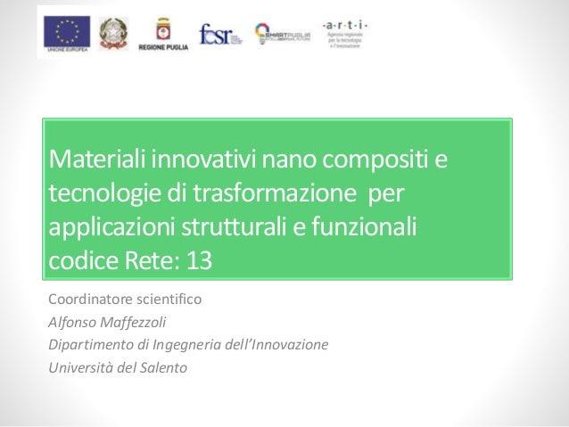 Materiali innovativi nano compositi e tecnologie di trasformazione per applicazioni strutturali e funzionali codice Rete: ...