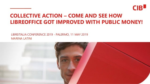 1 COLLECTIVE ACTION – COME AND SEE HOW LIBREOFFICE GOT IMPROVED WITH PUBLIC MONEY! LIBREITALIA CONFERENCE 2019 - PALERMO, ...