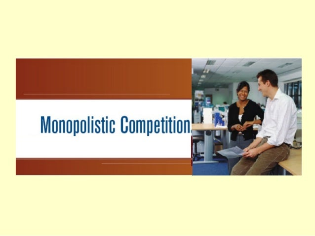 In This Lecture…  Monopolistic Competition – Pricing and Production Decision in Short Run and in Long Run  Oligopolistic...