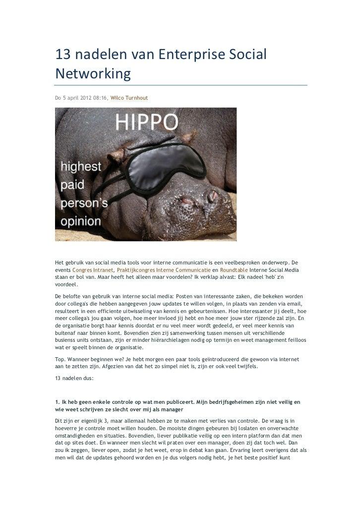 13 nadelen van Enterprise Social Networking Do 5 april 2012 08:16, Wilco TurnhoutHet gebruik van social media ...