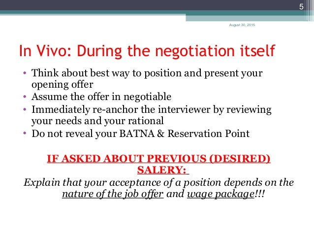August 30, 2015 5 In Vivo: During the negotiation itself • Think about best way to position and present your opening offer...