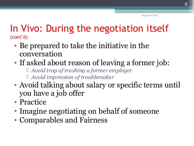 August 30, 2015 6 In Vivo: During the negotiation itself (cont'd) • Be prepared to take the initiative in the conversation...