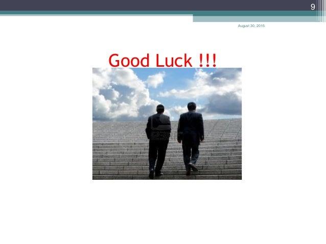 August 30, 2015 9 Good Luck !!!