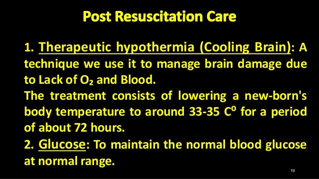 1. Therapeutic hypothermia (Cooling Brain): A technique we use it to manage brain damage due to Lack of O₂ and Blood. The ...
