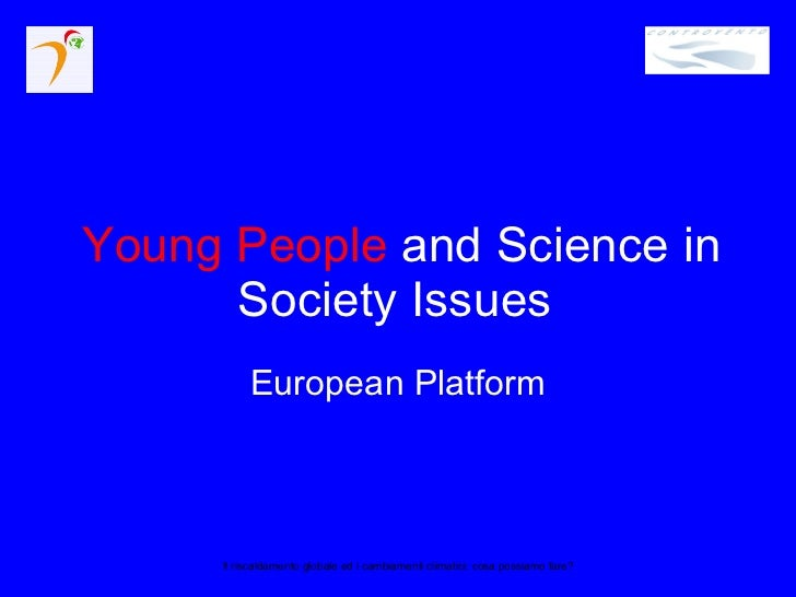 Young People   and Science in Society Issues   European Platform Il riscaldamento globale ed i cambiamenti climatici: cosa...