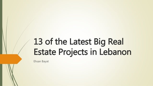 13 of the Latest Big Real Estate Projects in Lebanon Ehsan Bayat