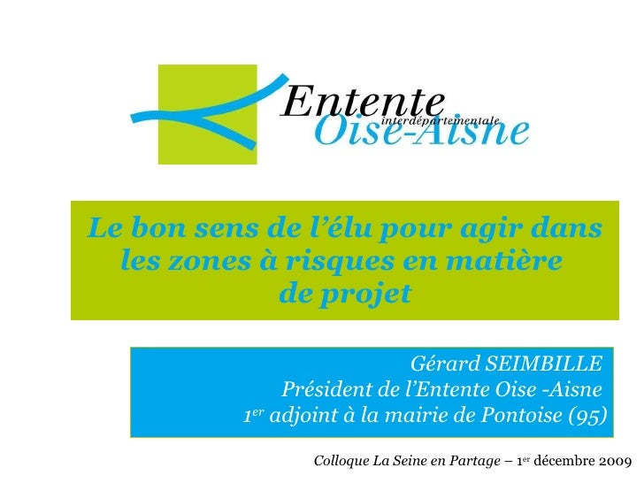 Le bon sens de l'élu pour agir dans les zones à risques en matière  de projet Colloque La Seine en Partage  – 1 er  décemb...