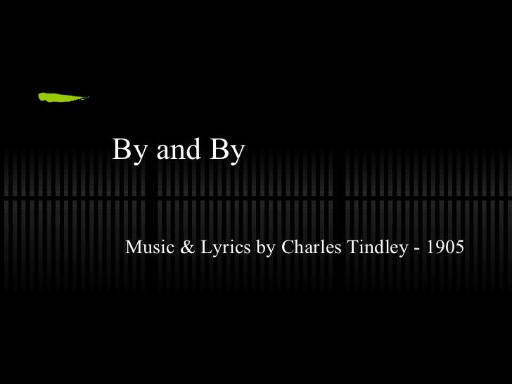 By and By Music & Lyrics by Charles Tindley - 1905