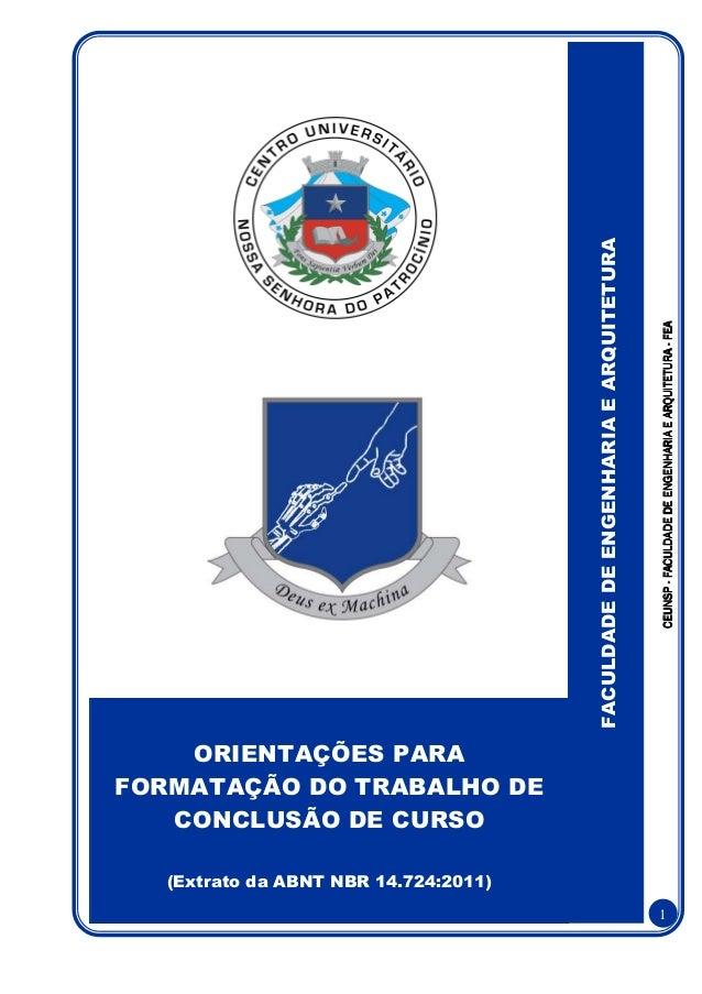 CEUNSP - FACULDADE DE ENGENHARIA E ARQUITETURA - FEA  FACULDADE DE ENGENHARIA E ARQUITETURA  ORIENTAÇÕES PARA FORMATAÇÃO D...