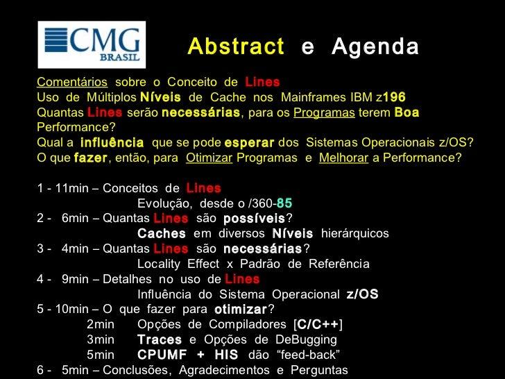 Abstract e AgendaComentários sobre o Conceito de LinesUso de Múltiplos Níveis de Cache nos Mainframes IBM z196Quantas Line...