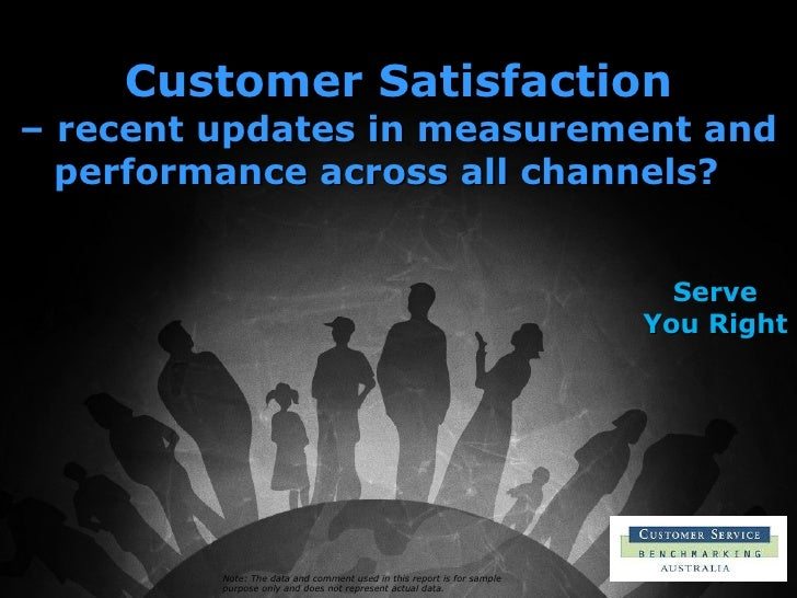 Note: The data and comment used in this report is for sample purpose only and does not represent actual data. Customer Sat...