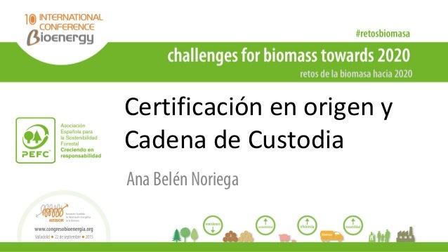 Certificación en origen y Cadena de Custodia Ana Belén Noriega