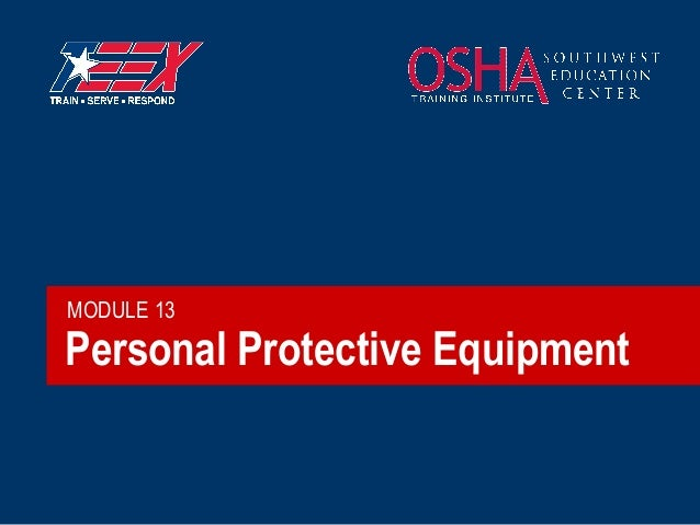 MODULE 13  Personal Protective Equipment