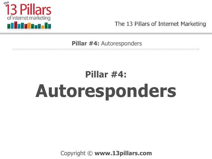 Pillar #4: Autoresponders Pillar #4:  Autoresponders