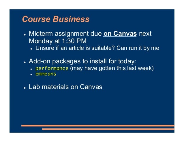 Course Business ! Midterm assignment due on Canvas next Monday at 1:30 PM ! Unsure if an article is suitable? Can run it b...