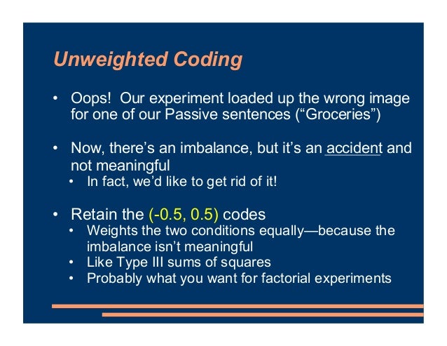 """Unweighted Coding • Oops! Our experiment loaded up the wrong image for one of our Passive sentences (""""Groceries"""") • Now, t..."""
