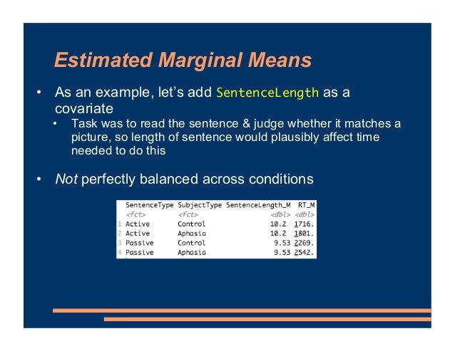 Estimated Marginal Means • As an example, let's add SentenceLength as a covariate • Task was to read the sentence & judge ...