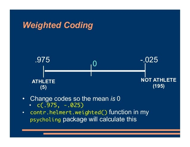 Weighted Coding • Change codes so the mean is 0 • c(.975, -.025) • contr.helmert.weighted() function in my psycholing pack...