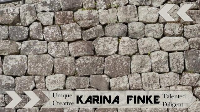 KARINA FINKETalented Creative Unique Diligent