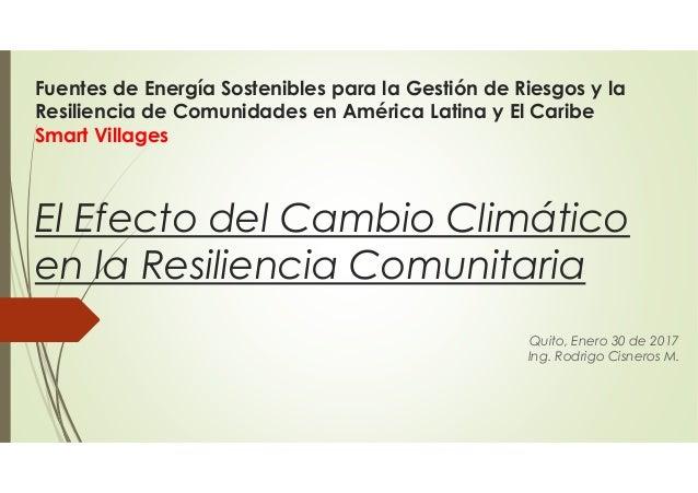 Fuentes de Energía Sostenibles para la Gestión de Riesgos y la Resiliencia de Comunidades en América Latina y El Caribe Sm...