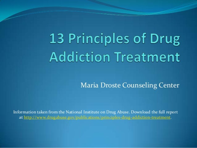 Maria Droste Counseling CenterInformation taken from the National Institute on Drug Abuse. Download the full report   at h...