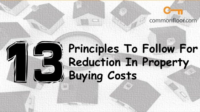Principles To Follow For Reduction In Property Buying Costs
