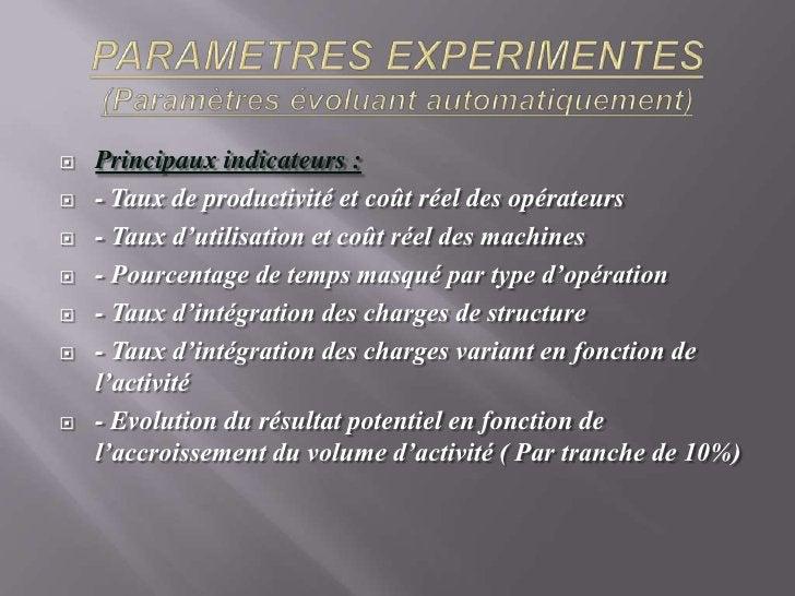 PARAMETRES EXPERIMENTES(Paramètres évoluant automatiquement)<br />Principaux indicateurs :<br />- Taux de productivité et ...