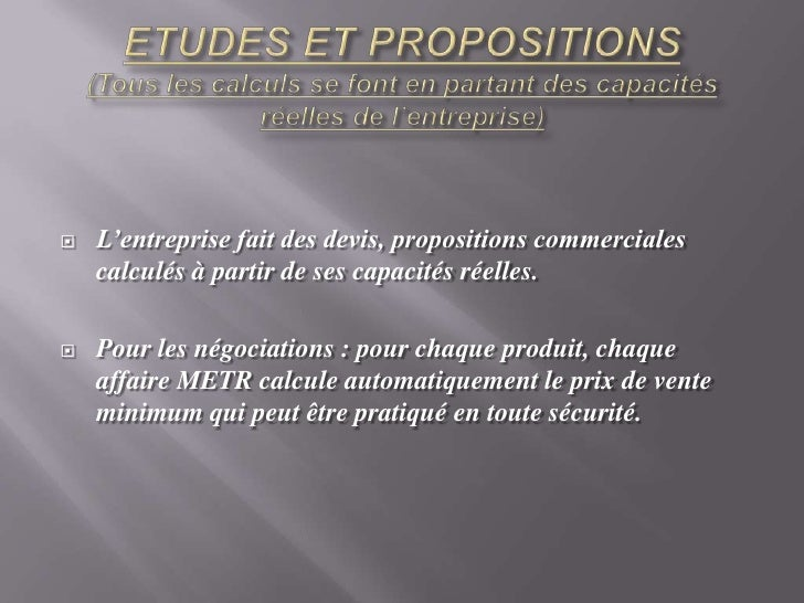 ETUDES ET PROPOSITIONS(Tous les calculs se font en partant des capacités réelles de l'entreprise)<br />L'entreprise fait d...