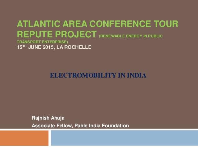 ATLANTIC AREA CONFERENCE TOUR REPUTE PROJECT (RENEWABLE ENERGY IN PUBLIC TRANSPORT ENTERPRISE) 15TH JUNE 2015, LA ROCHELLE...