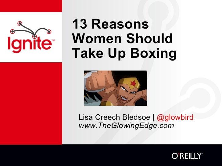 13 Reasons Women Should Take Up Boxing Lisa Creech Bledsoe    @glowbird www.TheGlowingEdge.com
