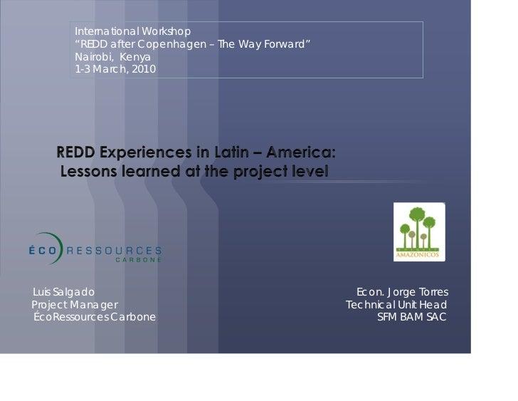 """International Workshop       """"REDD after Copenhagen – The Way Forward""""       Nairobi, Kenya       1-3 March, 2010Luis Salg..."""