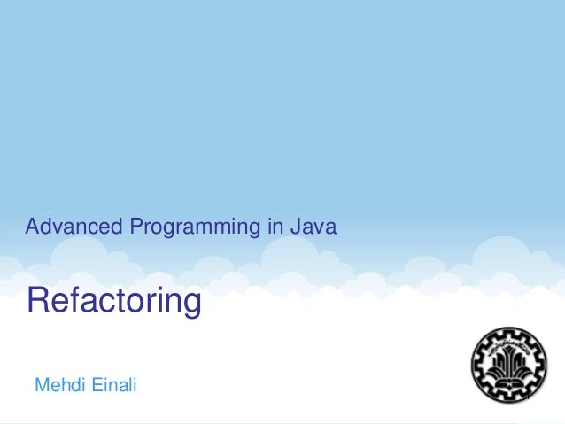 Refactoring Mehdi Einali Advanced Programming in Java 1