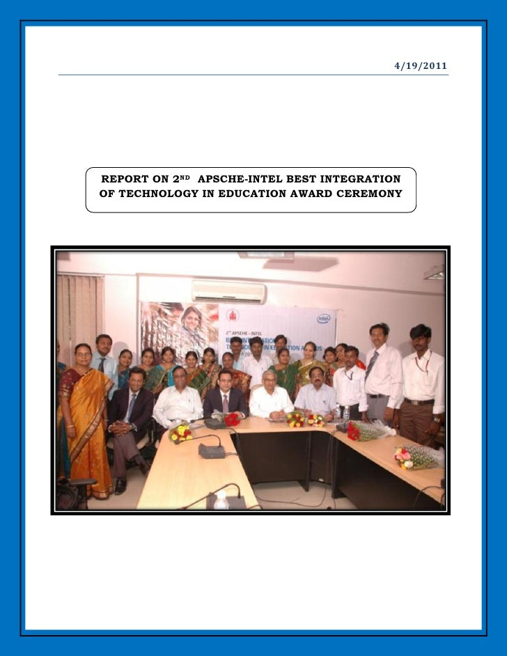4/19/2011REPORT ON 2ND APSCHE-INTEL BEST INTEGRATIONOF TECHNOLOGY IN EDUCATION AWARD CEREMONY