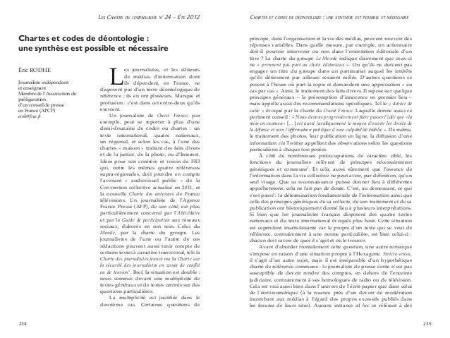 Les Cahiers du journalisme n o 24 – Été 2012 234 235 Chartes et codes de déontologie : une synthèse est possible et néces...