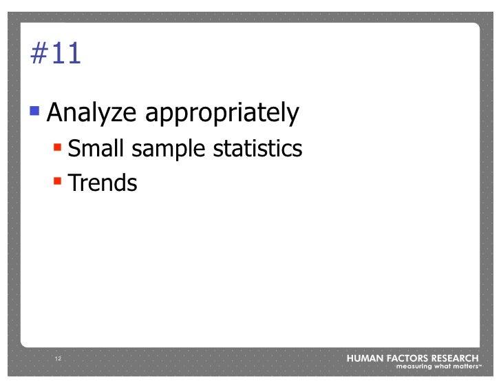 #11 !   Analyze appropriately     ! Small sample statistics     ! Trends         12