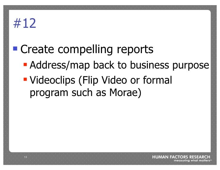 #12 !   Create compelling reports     ! Address/map back to business purpose     ! Videoclips (Flip Video or formal       ...