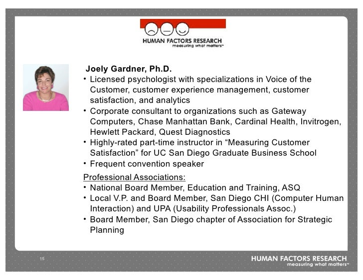 Joely Gardner, Ph.D.      • Licensed psychologist with specializations in Voice of the        Customer, customer experienc...