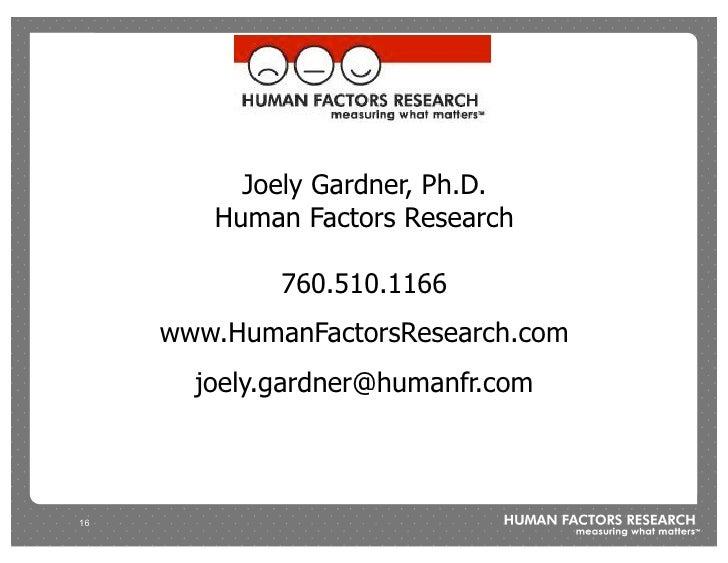 Joely Gardner, Ph.D.         Human Factors Research               760.510.1166      www.HumanFactorsResearch.com        jo...