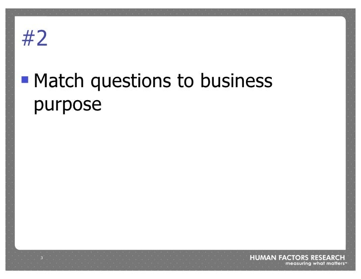 #2 !   Match questions to business     purpose         3