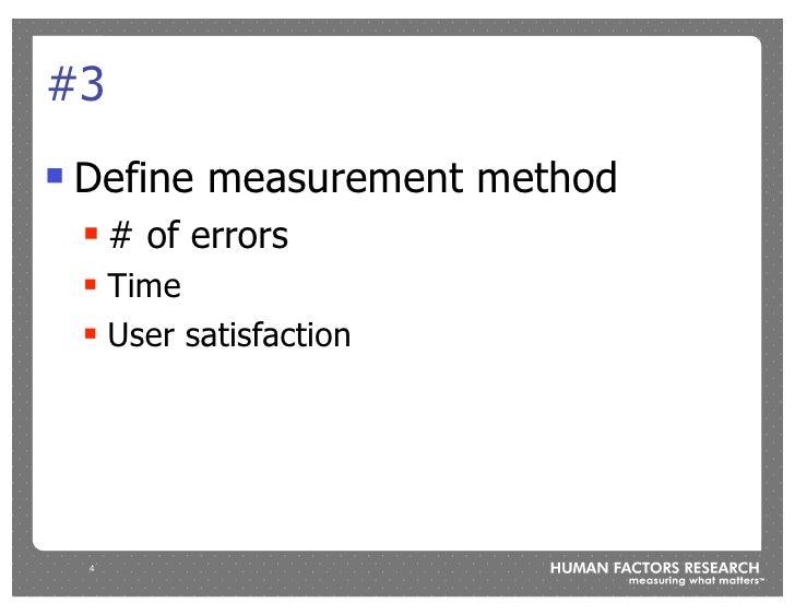 #3 !   Define measurement method     !   # of errors     ! Time     ! User satisfaction         4