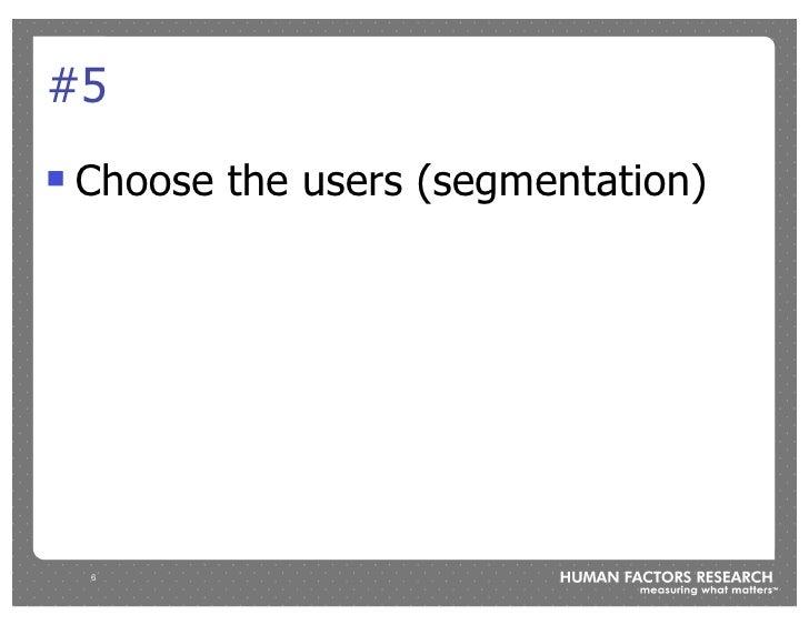 #5 !   Choose the users (segmentation)         6