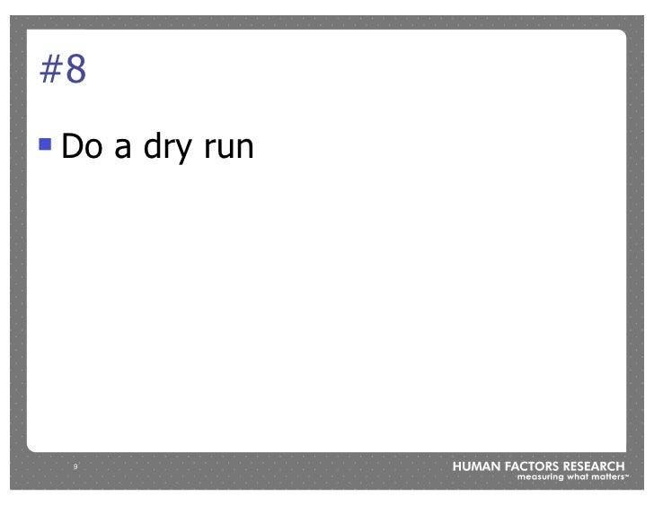 #8 !   Do a dry run         9